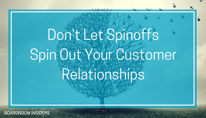 Don't Let Spinoffs Spin Out Your Customer Relationships.png
