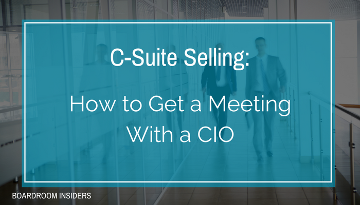 C-Suite Selling-How to Get a Meeting With a CIO..png