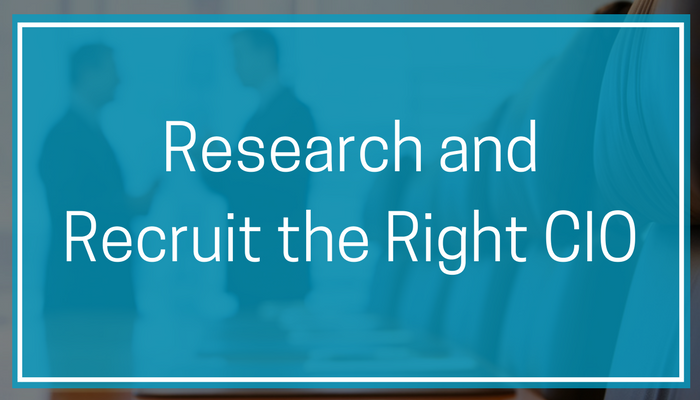 Research and Recruit the Right CIO