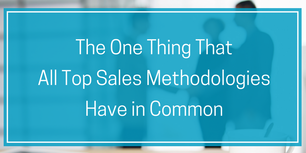 The One Thing That All Top Sales Methodologies Have in Common.png
