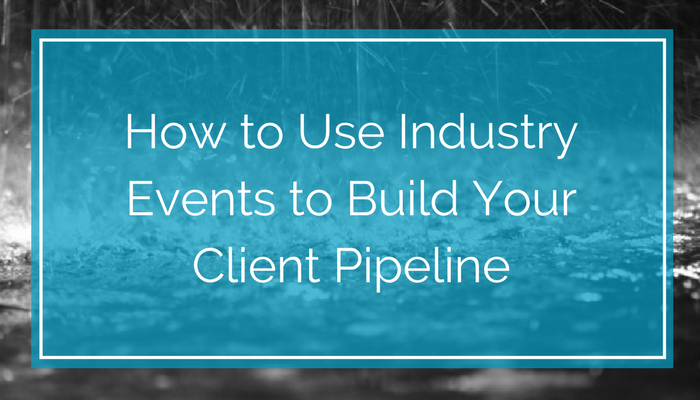 Use Industry Events to Build Your Client Pipeline (1).png