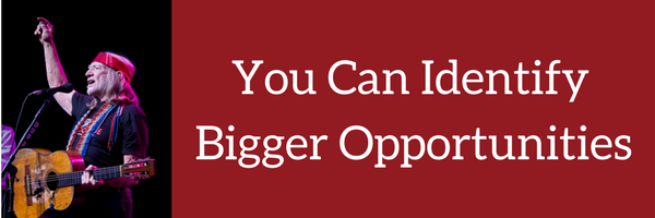 You can identify bigger opportunities
