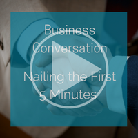 Nailing the first five minutes of a business conversation.png